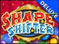 Shape Shifter Deluxe