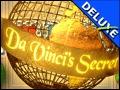 Da Vinci's Secret Deluxe