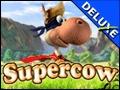 Supercow Deluxe