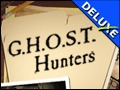 G.H.O.S.T. Hunters Deluxe