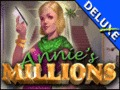 Annie's Millions Deluxe