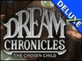 Dream Chronicles - The Chosen Child Deluxe