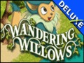 Wandering Willows Deluxe