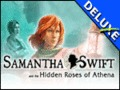 Samantha Swift and the Hidden Roses of Athena Deluxe