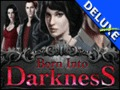 Born Into Darkness Deluxe