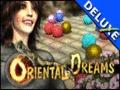 Oriental Dreams Deluxe