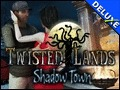 Twisted Lands - Shadow Town Deluxe
