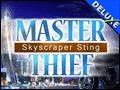 Master Thief - Skyscraper Sting Deluxe