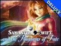 Samantha Swift and the Fountains of Fate Deluxe