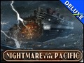 Nightmare on the Pacific Deluxe