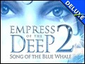Empress of the Deep 2 - Song of the Blue Whale Deluxe