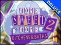 Home Sweet Home 2 - Kitchens and Baths Deluxe