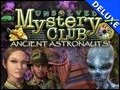 Unsolved Mystery Club - Ancient Astronauts Deluxe