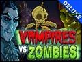 Vampires vs. Zombies Deluxe
