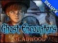 Ghost Encounters - Deadwood Deluxe