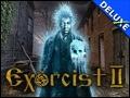 Exorcist 2 Deluxe