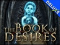 The Book of Desires Deluxe