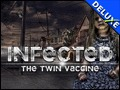 Infected - The Twin Vaccine Deluxe