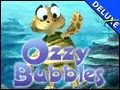 Ozzy Bubbles Deluxe