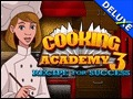 Cooking Academy 3 - Recipe for Success Deluxe