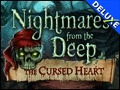 Nightmares from the Deep - The Cursed Heart Deluxe