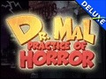 Dr. Mal - Practice of Horror Deluxe