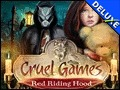 Cruel Games - Red Riding Hood Deluxe