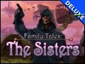 Family Tales - The Sisters Deluxe