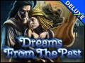 Dreams from the Past Deluxe