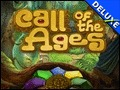 Call of the Ages Deluxe