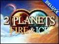 2 Planets Fire & Ice Deluxe