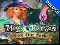 Magic Heroes - Save Our Park Deluxe