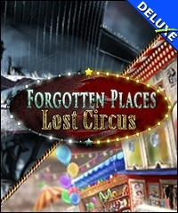 Forgotten Places - Lost Circus Deluxe